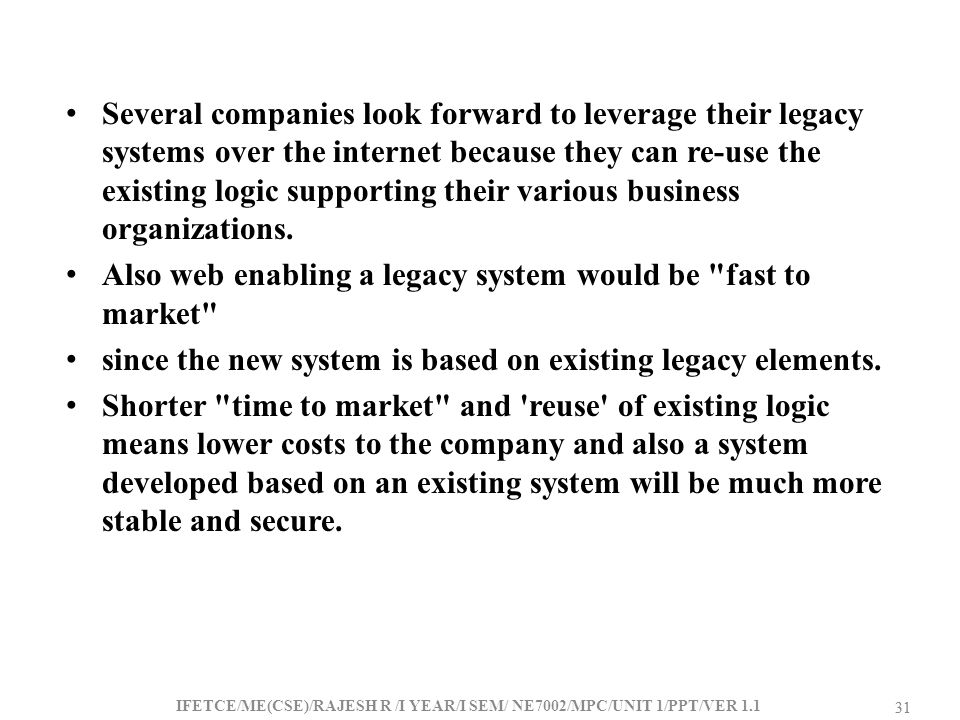Also web enabling a legacy system would be fast to market