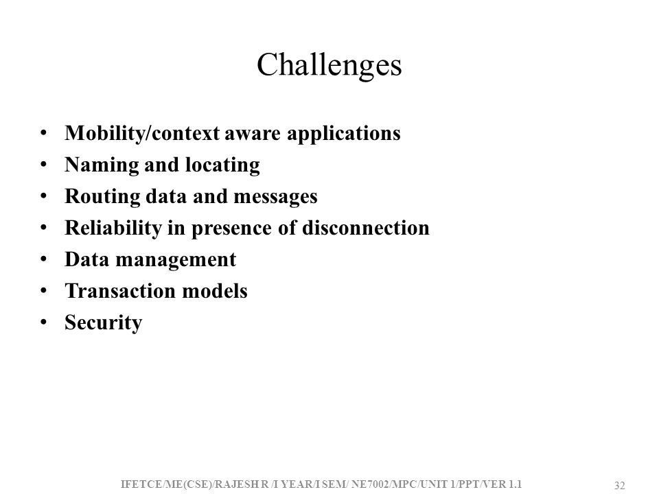 Challenges Mobility/context aware applications Naming and locating