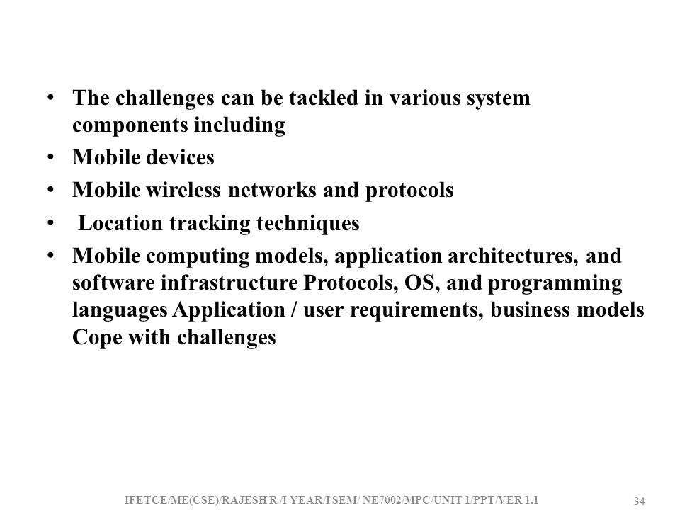 The challenges can be tackled in various system components including