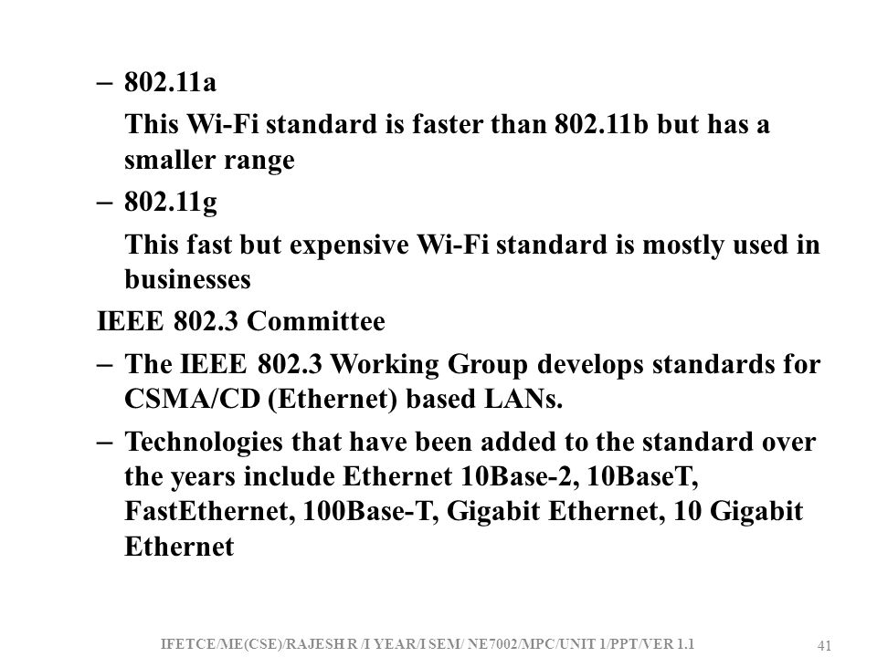 This Wi-Fi standard is faster than 802.11b but has a smaller range