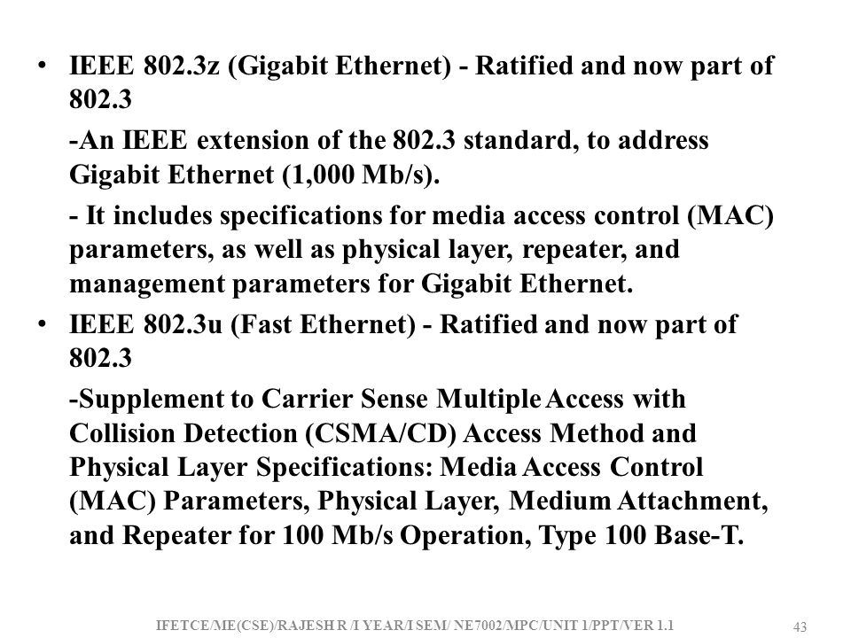 IEEE 802.3z (Gigabit Ethernet) - Ratified and now part of 802.3