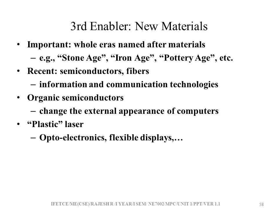 3rd Enabler: New Materials