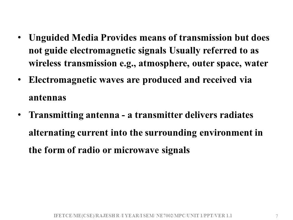Electromagnetic waves are produced and received via antennas