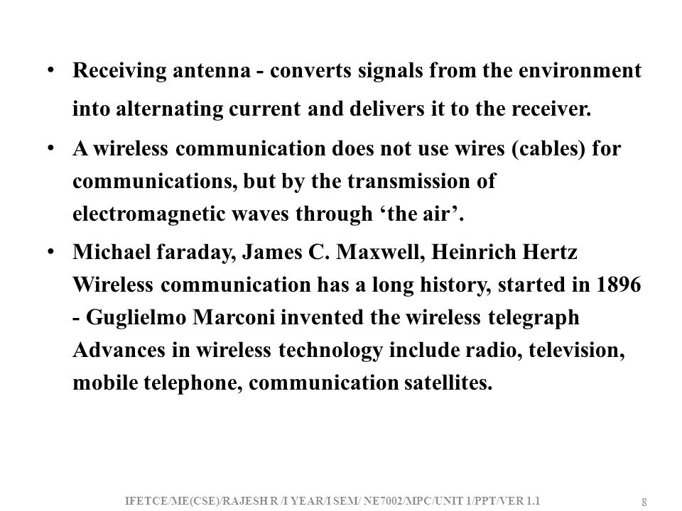 Receiving antenna - converts signals from the environment into alternating current and delivers it to the receiver.
