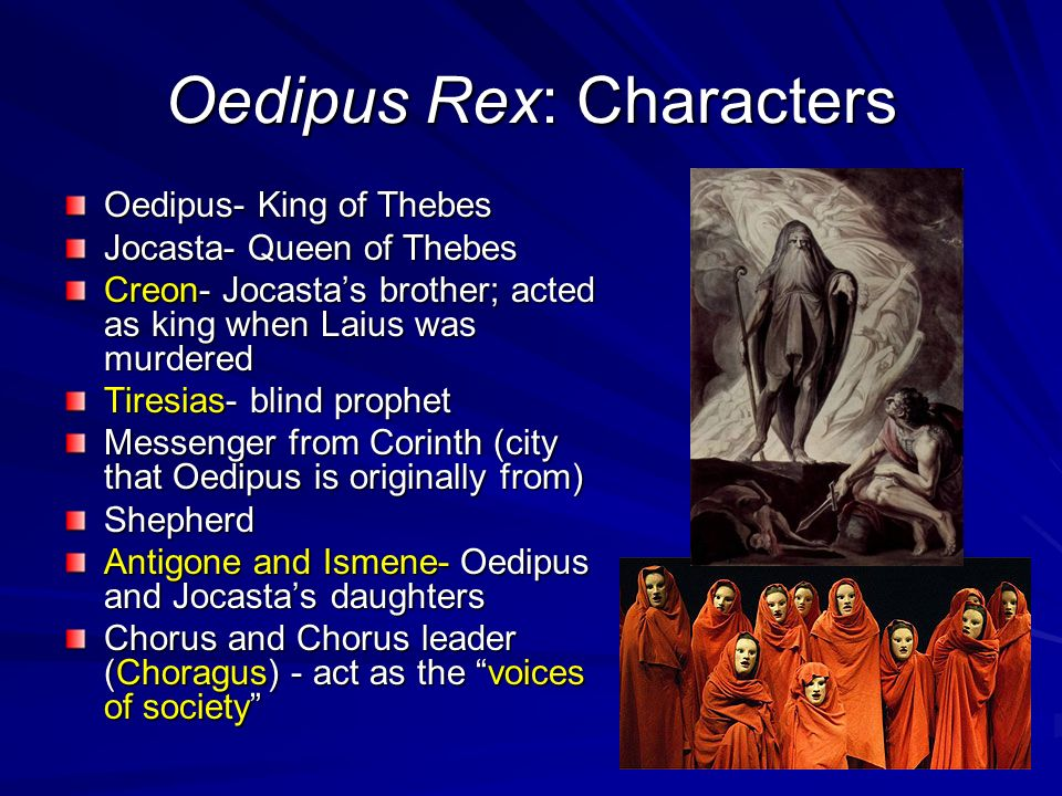 a comparison of oedipus and tiresias two greek myths In sophocles's play oedipus the king, oedipus and creon are two completely opposite people oedipus is brash and thoughtless, whilst creon is wise and prudent in oedipus the king, oedipus effectively portrays the idea of the classic flawed hero he becomes arrogant and brash he accuses creon and tiresias of treachery.