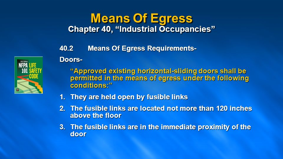 Means Of Egress Chapter 40 Industrial Occupancies  sc 1 st  SlidePlayer & NFPA 101 Life Safety Code Means of Egress Presented By: - ppt download pezcame.com