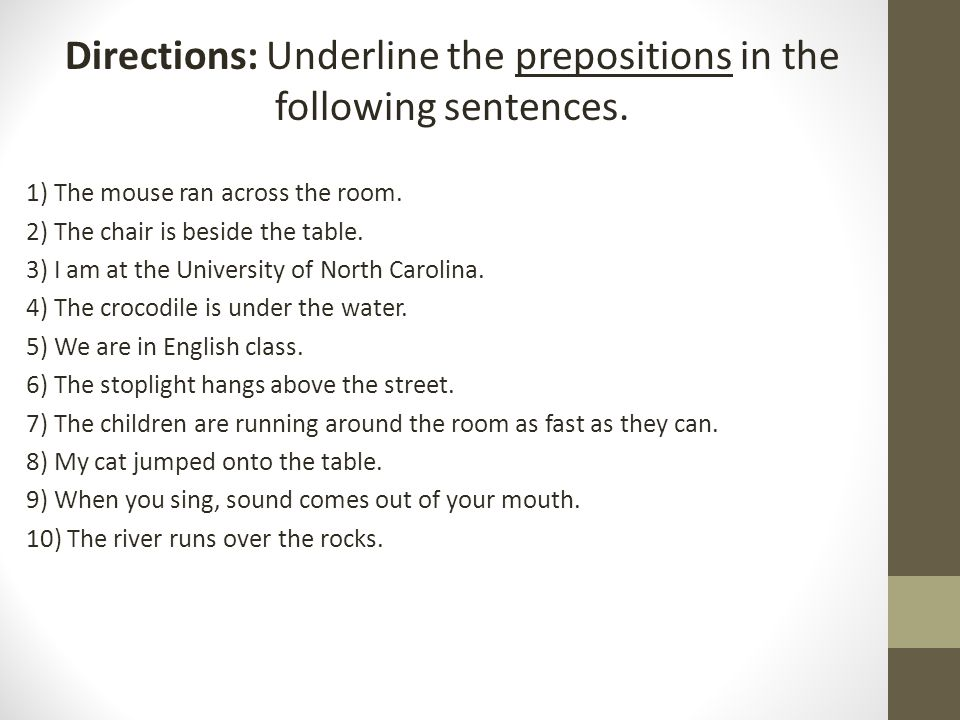 Directions underline the prepositions in the following for Underline the table