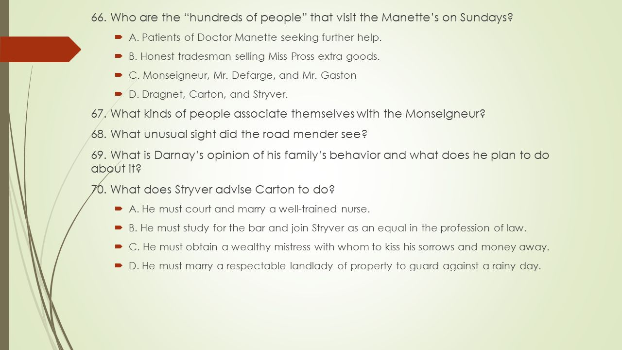 67. What kinds of people associate themselves with the Monseigneur