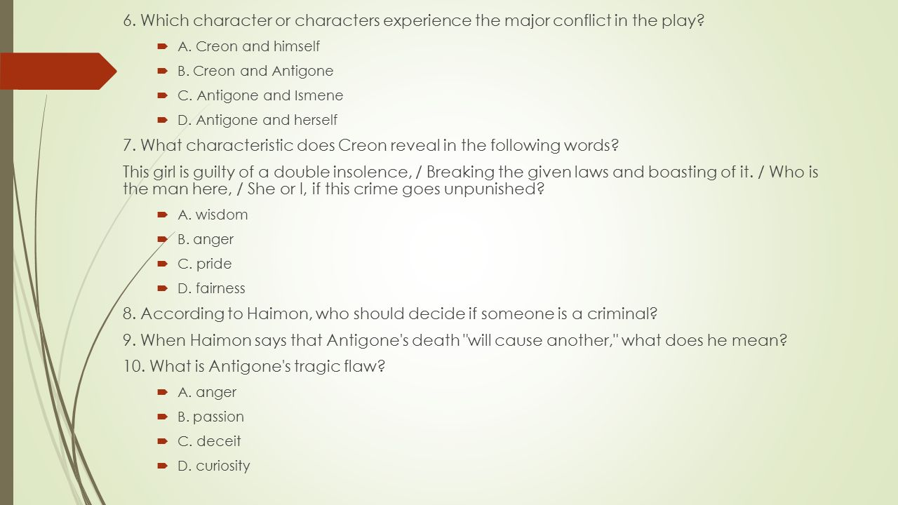 7. What characteristic does Creon reveal in the following words