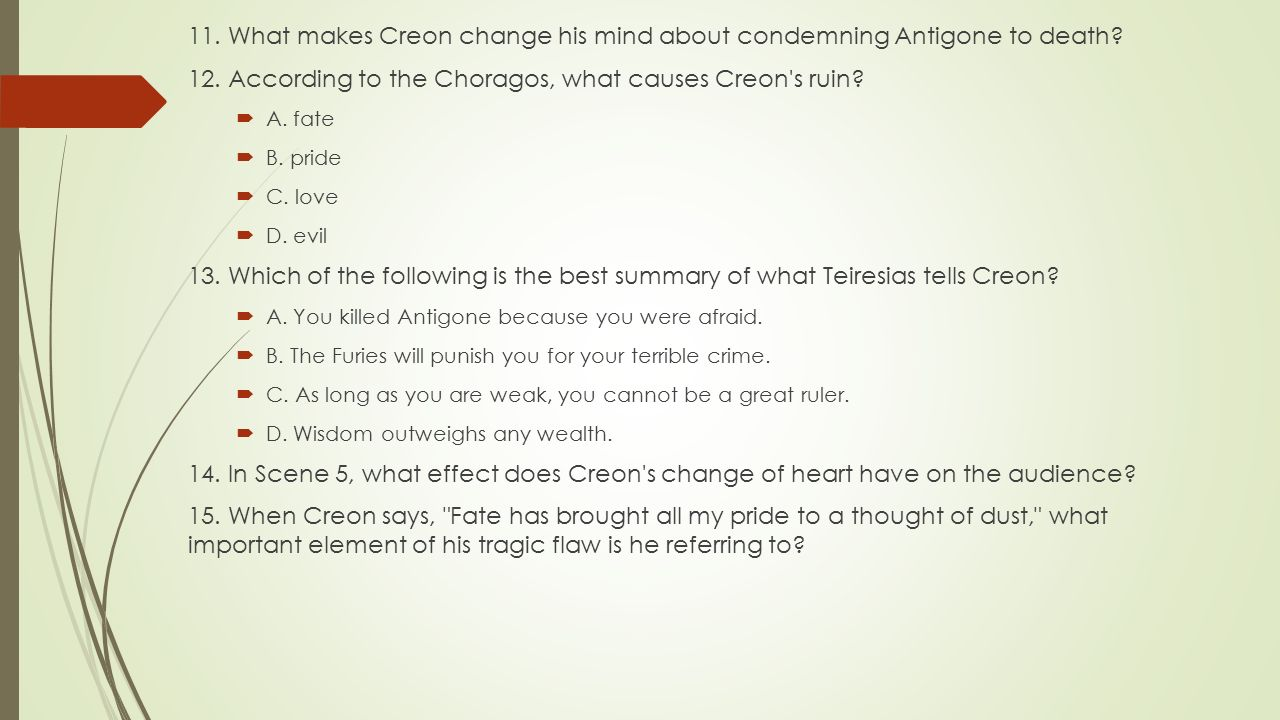 12. According to the Choragos, what causes Creon s ruin