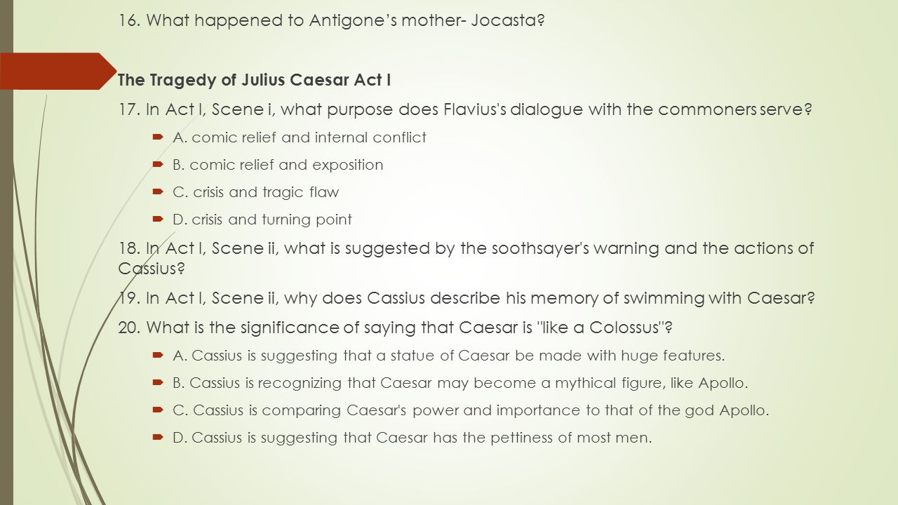 16. What happened to Antigone's mother- Jocasta