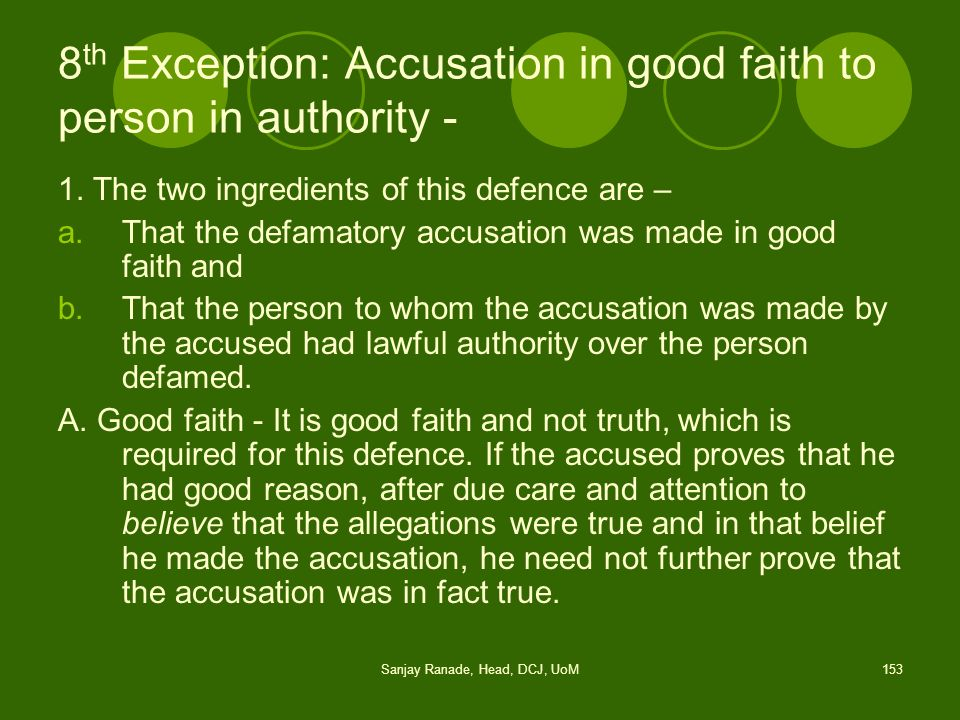 8th Exception: Accusation in good faith to person in authority -