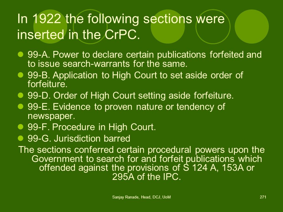 In 1922 the following sections were inserted in the CrPC.