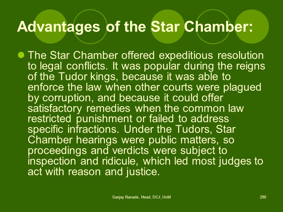 Advantages of the Star Chamber: