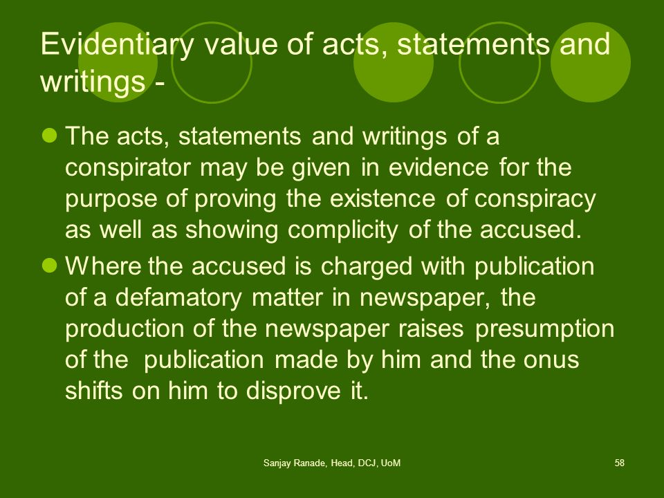 Evidentiary value of acts, statements and writings -