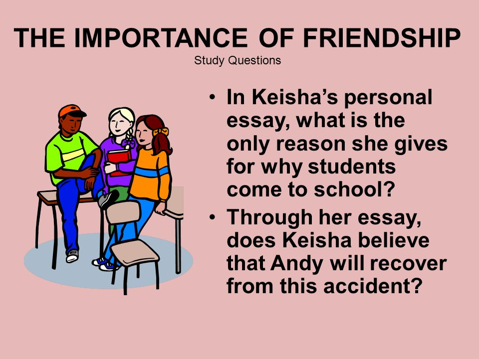 friendship important essay Category: friendship essay title: importance of friendships my account importance of friendships an extremely important thing i got out of friendship was achieving.