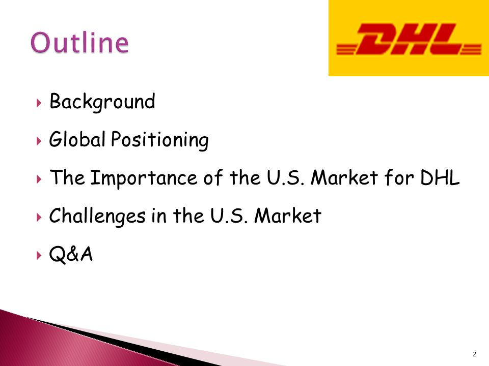 dhl case international marketing Marketing management case 2 dhl worldwide express ardya listyanto prabowo  main reason dhl is involved in domestic shipping within the us is to lower costs and increase the reliability of their international shipment in 1990, dhl accounted for only 3% of intra-us air express shipment but 20% of overseas shipment from the us dhl grew.