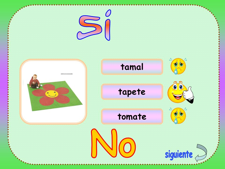 Si tamal tapete tomate No siguiente