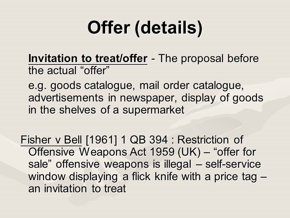 business law invitation to treat Part 4: offer & acceptance in an invitation to treat situation the law changes rapidly and sometimes with little notice so from time to time.