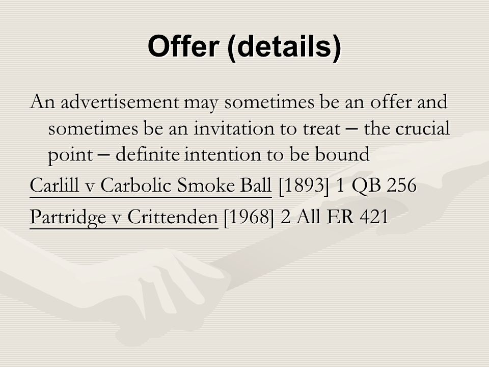 offer and invitation to treat Offer to receive an offer under uk law, the price tag on an item displayed in a shop window (or advertised over public media) is an invitation-to-treat and not an offer of sale (the acceptance of which constitutes a contract).