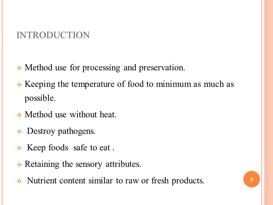 non thermal food preservation methods This chapter provide a review of traditional and non-traditional food preservation approaches including physical methods (non-thermal pasteurization), chemical methods (natural food preservatives) and their combinations for extension of the shelf life of fruit.