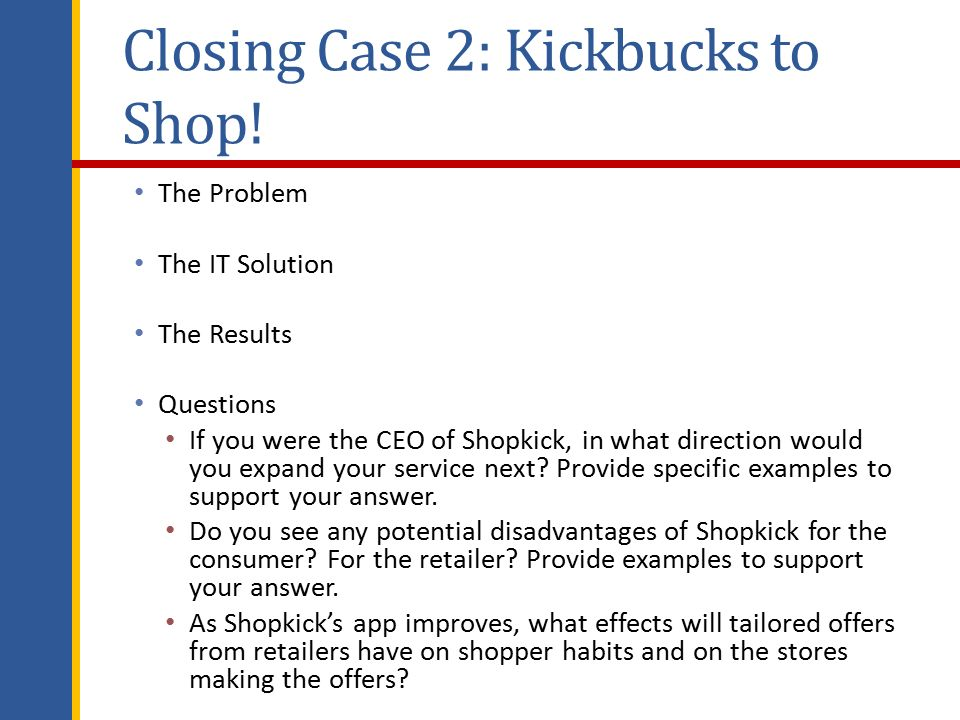 shopkick case study Introduction based on the case study, there are three examples of business model innovations in three industries which are warby parker, shopkick and sunrun.