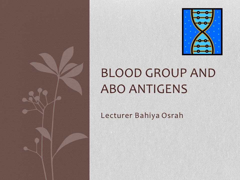 Blood group and ABO antigens