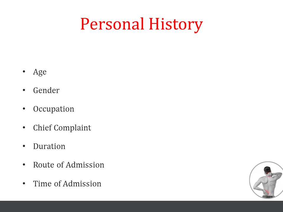 Personal History Age Gender Occupation Chief Complaint Duration