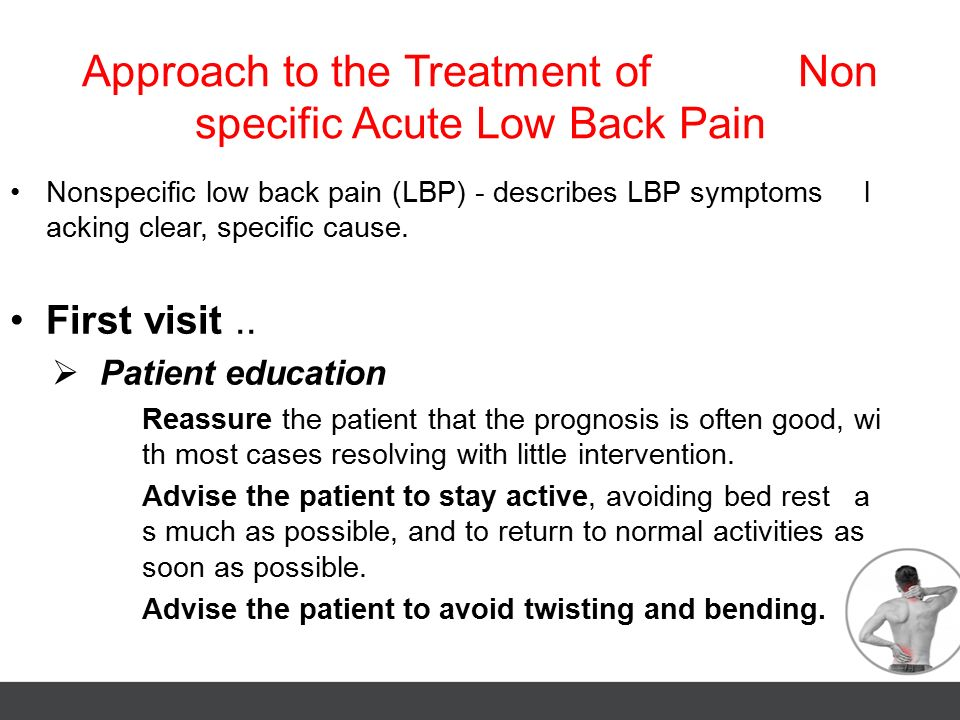 Approach to the Treatment of Nonspecific Acute Low Back Pain