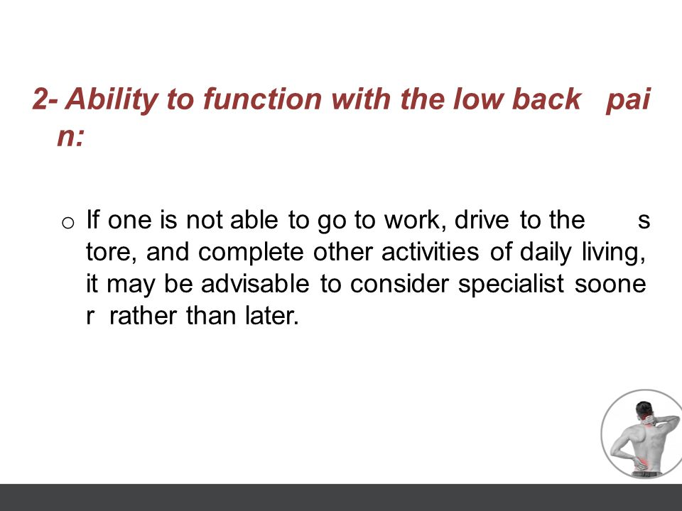 2- Ability to function with the low back pain: