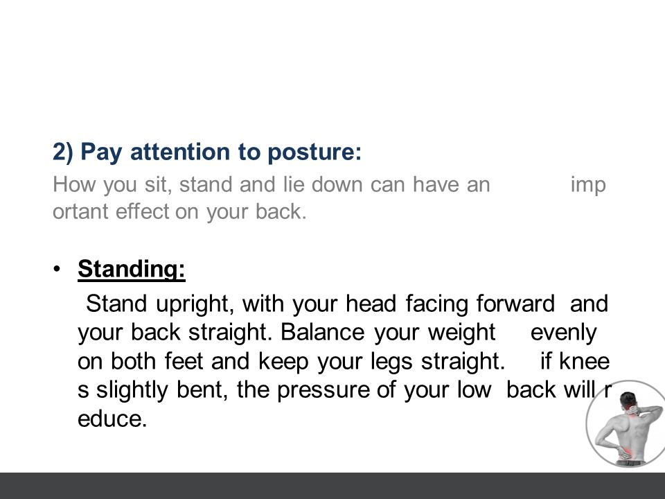 2) Pay attention to posture: