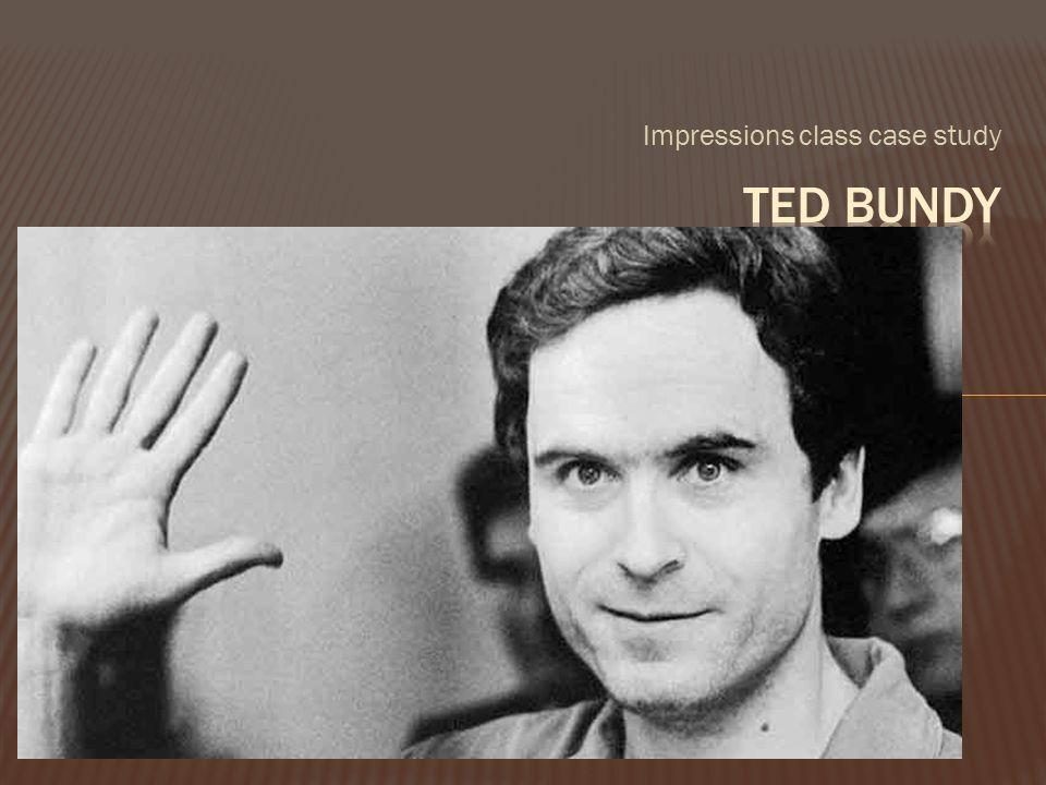 case study ted bundy