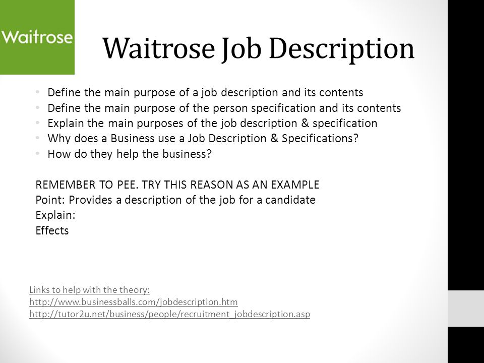 purpose of a job description An effective job description details the primary functions of the job, how the tasks will be carried out, and the necessary skills needed to perform the job it should anticipate employee growth and potential problems with misunderstanding.