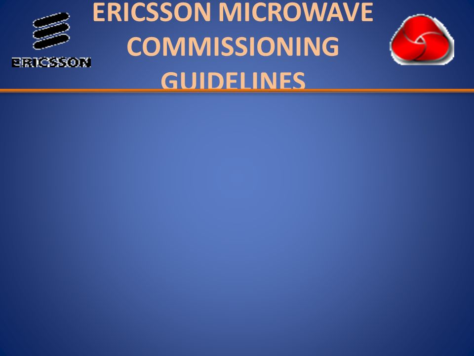 ERICSSON MICROWAVE COMMISSIONING GUIDELINES