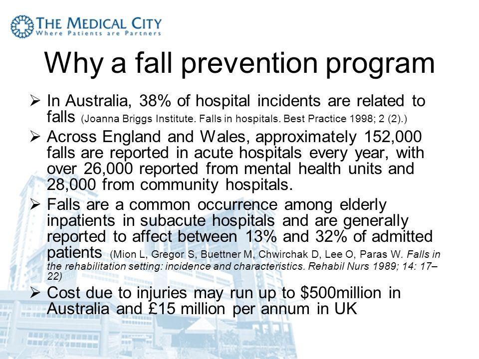 fall prevention in hospitals Fall prevention in acute care hospitals: a randomized trial patricia c dykes  dnsc, rn, faan, facmi sr nurse scientist program director.
