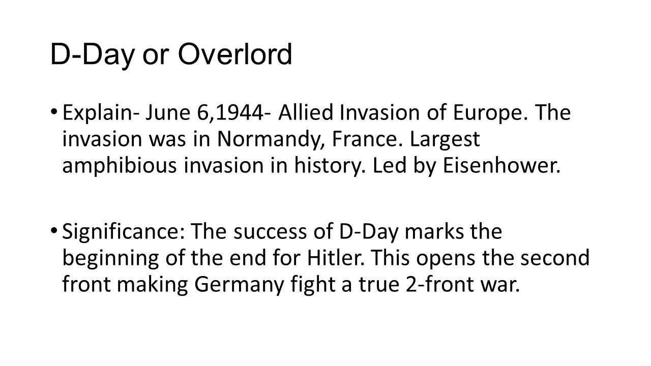 the significance of the overlord mission in the second world war The story of easy company of the us army 101st airborne division, and their mission in world war ii europe, from operation overlord, through v-j day stars: scott grimes, damian lewis, ron livingston.