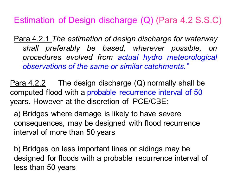 methods of estimation of flood discharg In hydrology, discharge is the volumetric flow rate of water that is transported through a given cross-sectional area it includes any suspended solids (eg sediment), dissolved chemicals (eg caco 3 (aq)), or biologic material (eg diatoms) in addition to the water itself synonyms vary by discipline for example, a fluvial hydrologist.