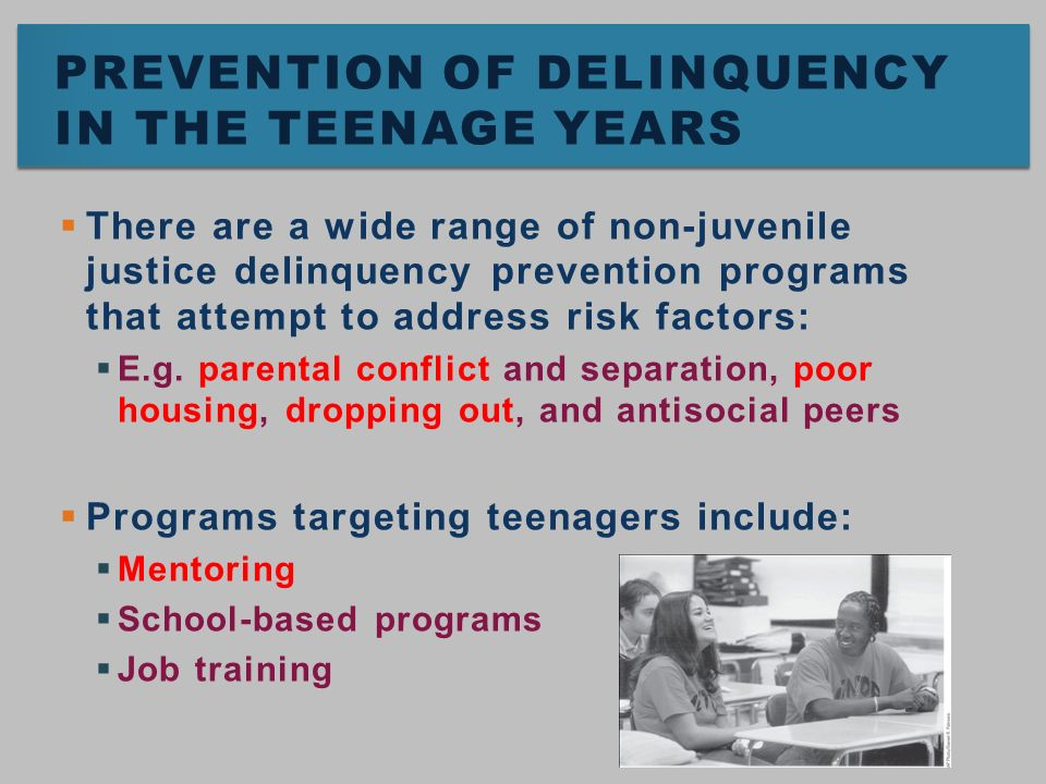 juvenile delinquency prevention programs Juvenile delinquency—negative behaviors of children and evaluates the juvenile justice crime prevention act, which offers programs to high-need.
