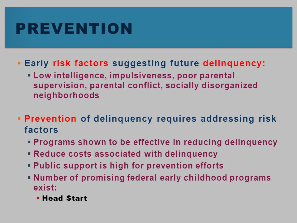 reducing juvenile delinquency An update is given on the status of both promising approaches in early intervention to prevent serious juvenile delinquency and hence adult criminality pmid.