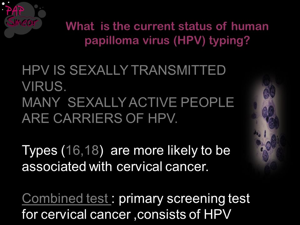What is the current status of human papilloma virus (HPV) typing