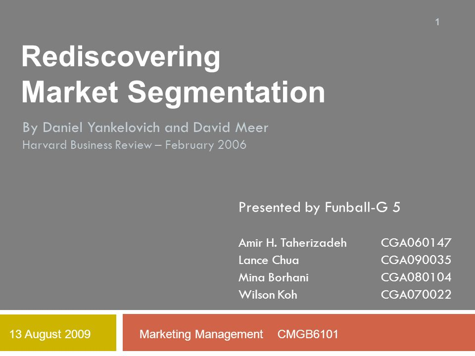 rediscovering market segmentation Revise your segmentation as market conditions change unlike personality traits, which usually endure throughout life, consumers' attitudes, needs, and behavior can change quickly with new market conditions, so be willing to redraw your segments to reflect new realities.
