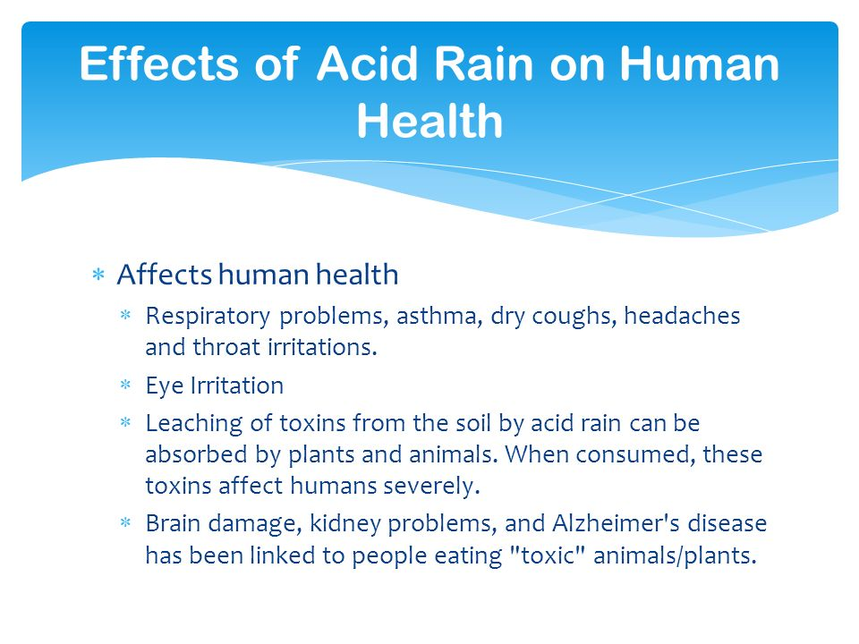 effects of avid rain on the environment Acid rain: acid rain, precipitation possessing a ph of about 52 or below that causes environmental harm.