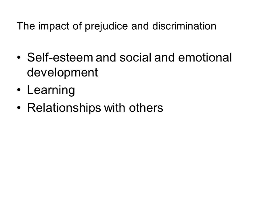 the impact of prejudice and discrimination Prejudice towards people with mental illness another significant impact of prejudice is that it is a barrier to people seeking help for mental health concerns.