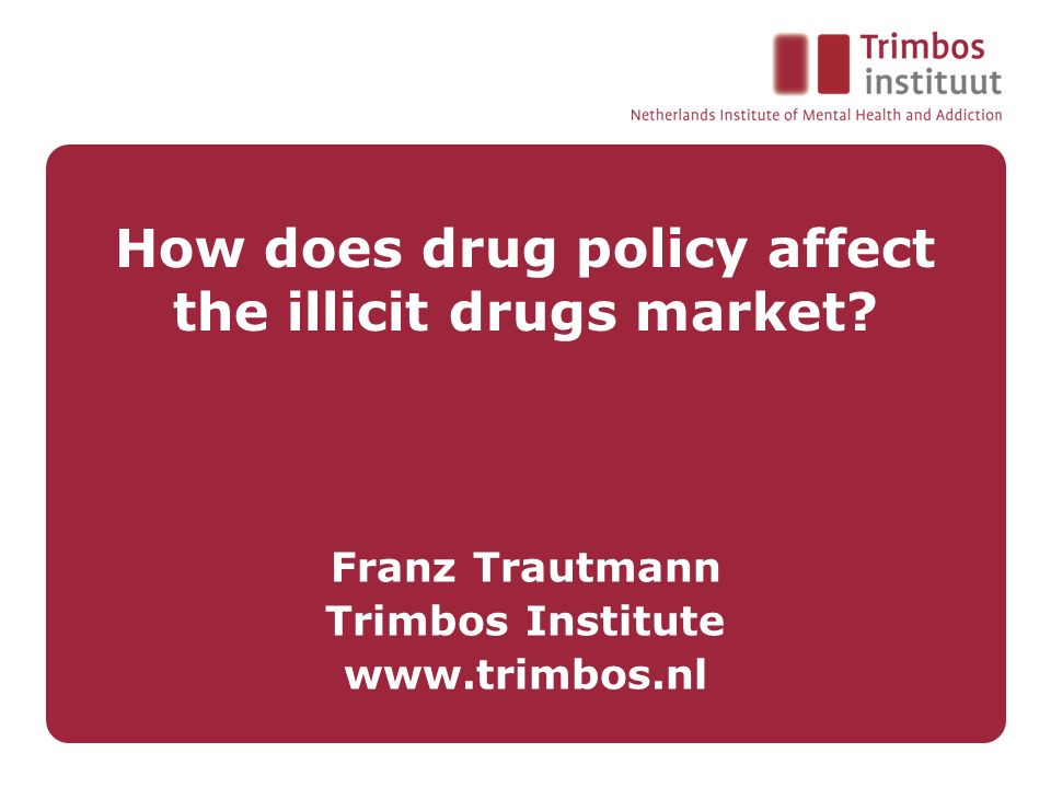 How does drug policy affect the illicit drugs market