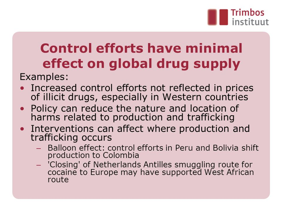Control efforts have minimal effect on global drug supply