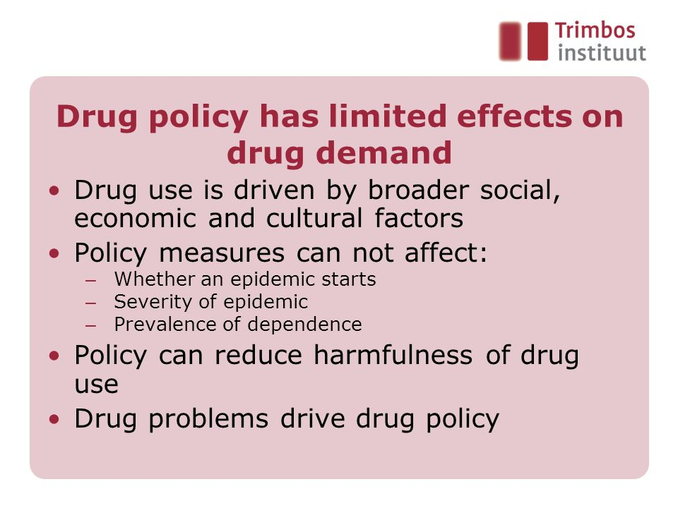 Drug policy has limited effects on drug demand