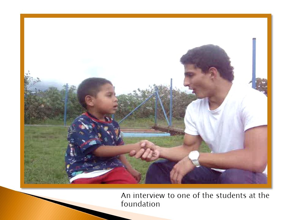 An interview to one of the students at the foundation