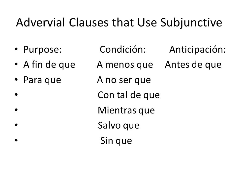Advervial Clauses that Use Subjunctive