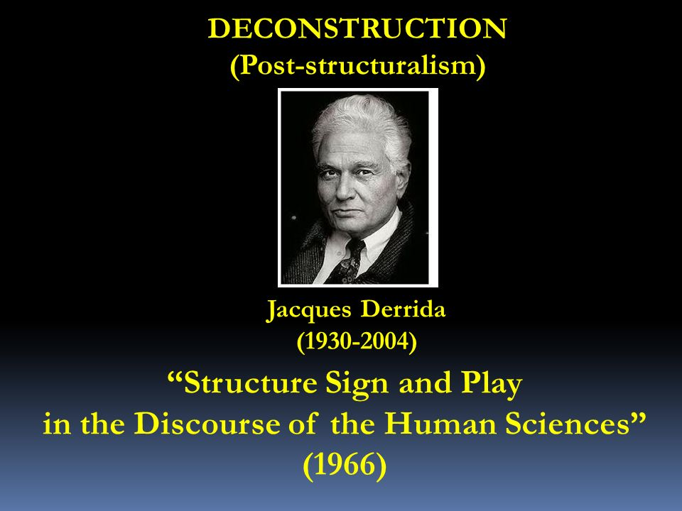 jacques derrida structure sign and play Perhaps something has occurred in the history of the concept of structure that could be called an 'event', if this loaded word did not entail a meaning which it is precisely the function of structural — or structuralist — thought to reduce or to suspect but let me use the term 'event.