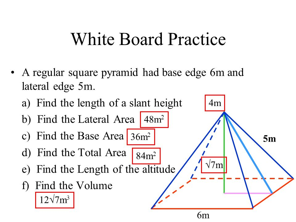 Chapter 12 surface area and volume ppt video online download white board practice a regular square pyramid had base edge 6m and lateral edge 5m ccuart Choice Image